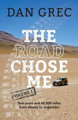 The Road Chose Me Volume 1 by Dan Grec