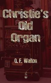 Christie's Old Organ; Or, Home Sweet Home by O.F. Walton