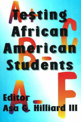 Testing African American Students by Asa G. Hilliard image