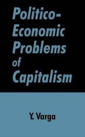 Politico-Economic Problems of Capitalism by Y. Varga image
