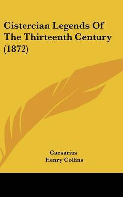 Cistercian Legends Of The Thirteenth Century (1872) by Caesarius image