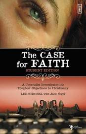 The Case for Faith: A Journalist Investigates the Toughest Objections to Christianity: Student Edition by Lee Strobel image