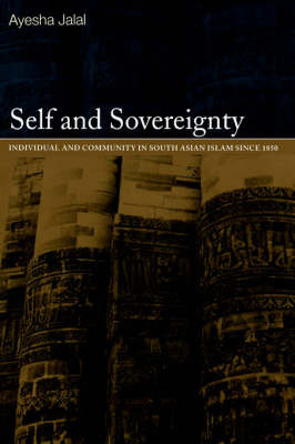 Self and Sovereignty by Ayesha Jalal
