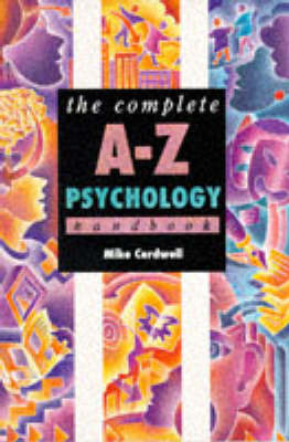 The Complete A-Z Psychology Handbook by Mike Cardwell