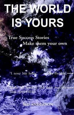 The World Is Yours by Sid Anderson