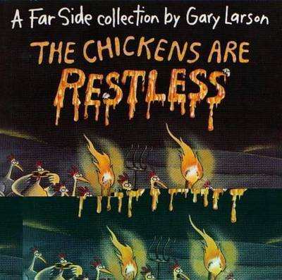 The Chickens Are Restless by Gary Larson image