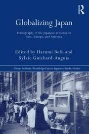 Globalizing Japan by Harumi Befu