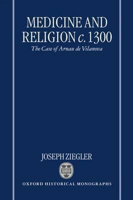 Medicine and Religion c.1300 by Joseph Ziegler image
