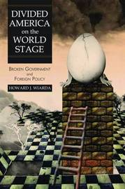 Divided America on the World Stage by Howard J Wiarda