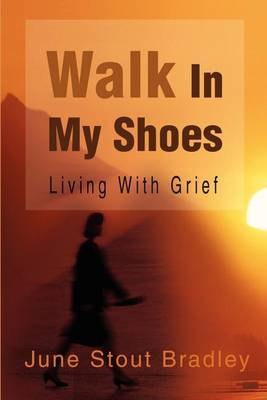 Walk in My Shoes by June Stout Bradley