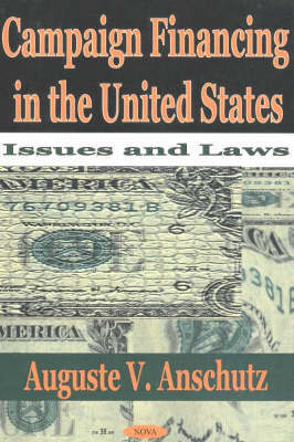 Campaign Financing in the United States by Auguste V. Anschutz image