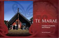 Te Marae: A Guide to Customs and Protocol by Hiwi Tauroa
