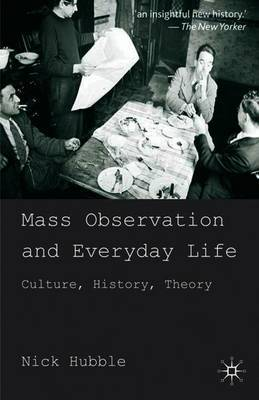 Mass Observation and Everyday Life by Nick Hubble