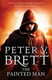 The Painted Man by Peter V Brett