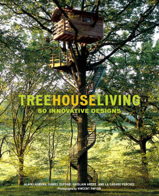 Treehouse Living: 50 Innovative Tree House Designs by Alain Laurens image