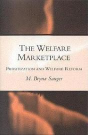 The Welfare Marketplace by Mary Bryna Sanger