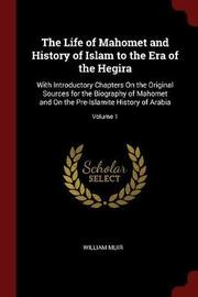 The Life of Mahomet and History of Islam to the Era of the Hegira by William Muir image