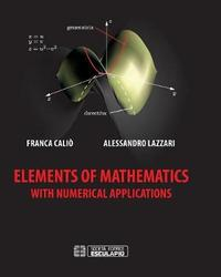 Elements of Mathematics with Numerical Applications by Franca Calio