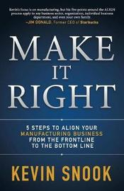 Make It Right by Kevin Snook