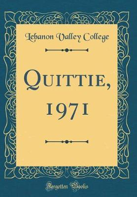 Quittie, 1971 (Classic Reprint) by Lebanon Valley College