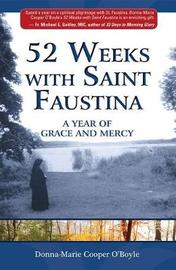 52 Weeks with Saint Faustina by Donna Marie Cooper O'Boyle