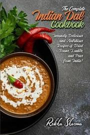 The Complete Indian Dal Cookbook by Rekha Sharma