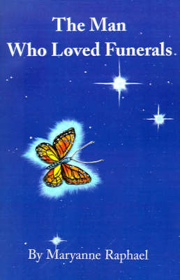 The Man Who Loved Funerals by Maryanne Raphael image