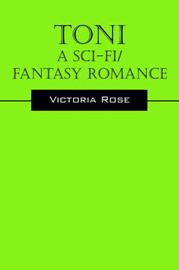 Toni - A Sci-Fi/Fantasy Romance by Victoria Rose image