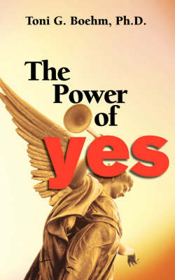 The Power of YES! by Toni G Boehm image