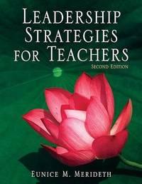 Leadership Strategies for Teachers by Eunice M. Merideth image