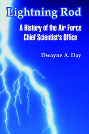 Lightning Rod: A History of the Air Force Chief Scientist's Office by Dwayne, A. Day image