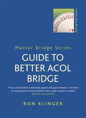 Guide To Better Acol Bridge by Ron Klinger image