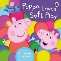 Peppa Pig: Peppa Loves Soft Play by Peppa Pig