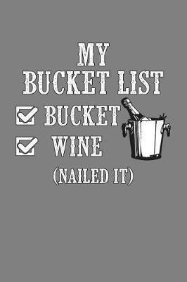 My Bucket List Bucket Wine Nailed It by Books by 3am Shopper