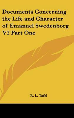 Documents Concerning the Life and Character of Emanuel Swedenborg V2 Part One by R. L. Tafel image