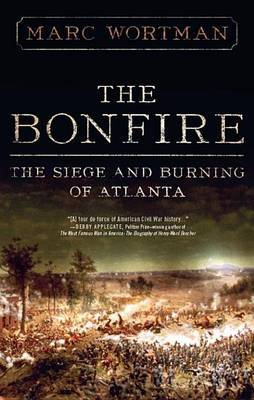 The Bonfire: The Siege and Burning of Atlanta by Marc Wortman image