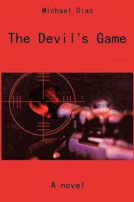 The Devil's Game by Michael A Diaz