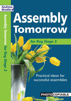 Assembly Tomorrow Key Stage 2 by Andrew Brodie image