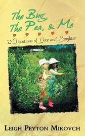 The Bug, the Pea, & Me by Leigh Peyton Mikovch
