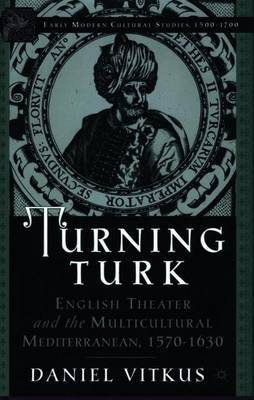 Turning Turk by Daniel J. Vitkus