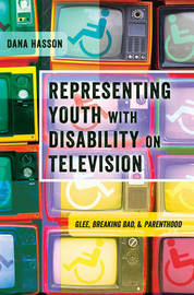 Representing Youth with Disability on Television by Dana Hasson