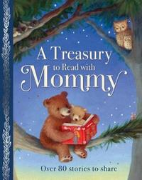 A Treasury to Read with Mommy by Parragon Books Ltd