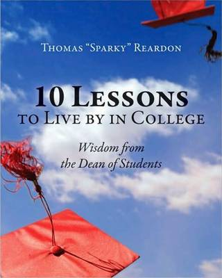 10 Lessons to Live by in College by Thomas Sparky Reardon image