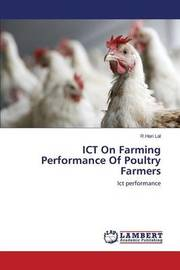 Ict on Farming Performance of Poultry Farmers by Lal R Hari