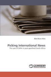 Picking International News by Abel Akara Ticha