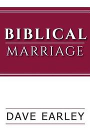 Biblical Marriage by Dave Earley