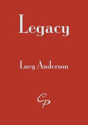 Legacy by Lucy Anderson