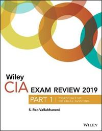 Wiley CIA Exam Review 2019, Part 1 by S.Rao Vallabhaneni