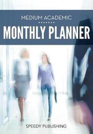 Medium Academic Monthly Planner by Speedy Publishing LLC