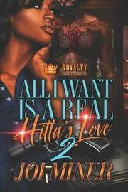 All I Want Is A Real Hitta's Love 2 by Joi Miner